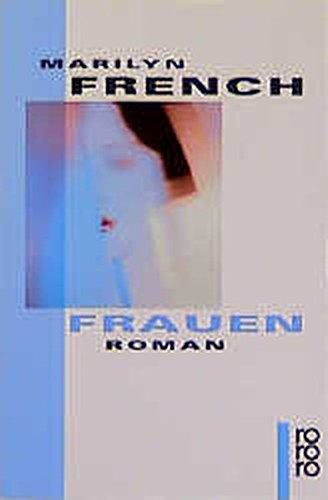 Frauen. Roman. (9783499149542) by Marilyn French