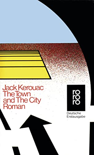 The Town and the City.: Kerouac, Jack