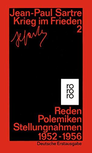 Krieg im Frieden 2: Reden, Polemiken, Stellungnahmen 1952-1956 - Sartre, Jean-Paul