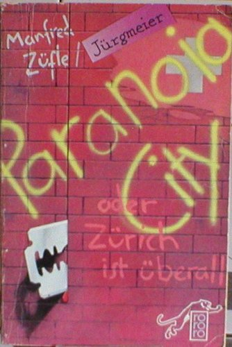 Paranoia City oder Z?rich ist ?berall.: Manfred Z?fle