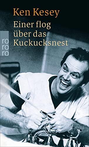 Einer flog über das Kuckucksnest : Roman. Aus d. Amerikan. von Hans Hermann / Rororo ; 5061 - Kesey, Ken
