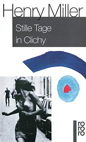 Stille Tage in Clichy.: Miller, Henry
