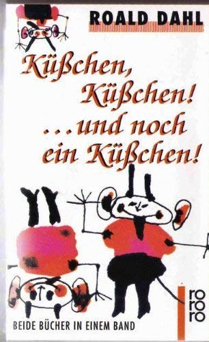 9783499152238: Kchen. kchen! ... UndnocheinKchen! Roald Dahl short story collection. Kiss. kiss. German original](Chinese Edition)