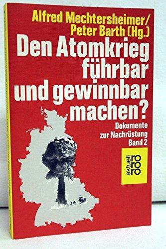 9783499152474: Title: Den Atomkrieg fuhrbar und gewinnbar machen Dokumen