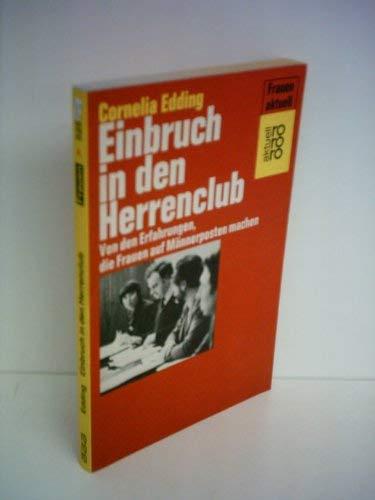 9783499152511: Einbruch in den Herrenclub: Von den Erfahrungen, die Frauen auf Mannerposten machen (Frauen aktuell) (German Edition)
