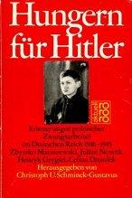 9783499152535: Hungern f�r Hitler: Erinnerungen polnischer Zwangsarbeiter im Deutschen Reich, 1940-1945 (Rororo aktuell)
