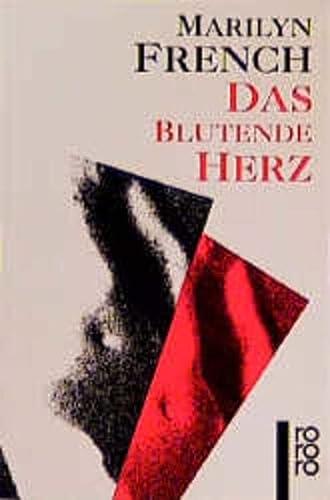 Das blutende Herz. (9783499152795) by Marilyn French