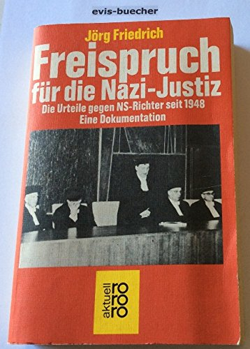 9783499153488: Freispruch für die Nazi-Justiz: Die Urteile gegen NS-Richter Seit 1948 : eine Dokumentation (rororo / rororo aktuell)