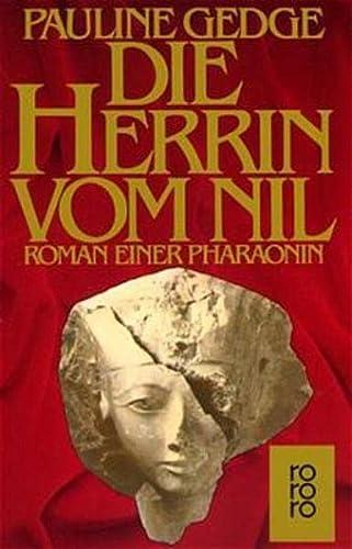 Die Herrin vom Nil. Roman einer Pharaonin.: Pauline Gedge