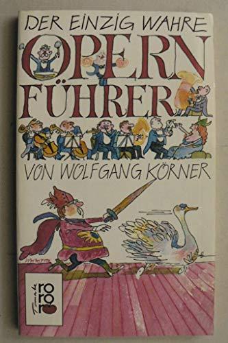 9783499156489: Der einzig wahre Opernführer. (rororo tomate)