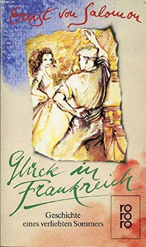 9783499156649: GLÜCK IN FRANKREICH, GESCHICHTE EINES VERLIEBTEN SOMMERS