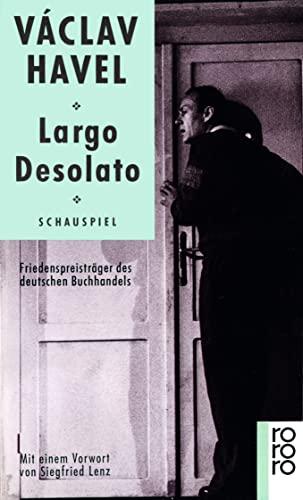 Largo Desolato: Schauspiel in sieben Bildern: Havel, Vaclav