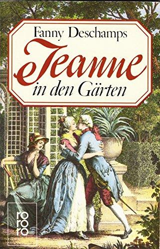 9783499157004: Jeanne in den Gärten. Roman
