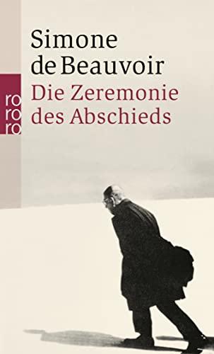 Die Zeremonie des Abschieds und Gespräche mit Jean- Paul Sartre. August - September 1974. (9783499157479) by Simone de Beauvoir; Jean-Paul Sartre