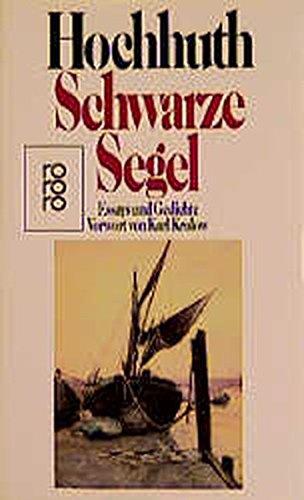 Schwarze Segel. Essays und Gedichte. Mit einem Vorwort von Karl Krolow. - Hochhuth, Rolf