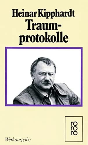 Traumprotokolle: (Gesammelte Werke in Einzelausgaben): Kipphardt, Heinar
