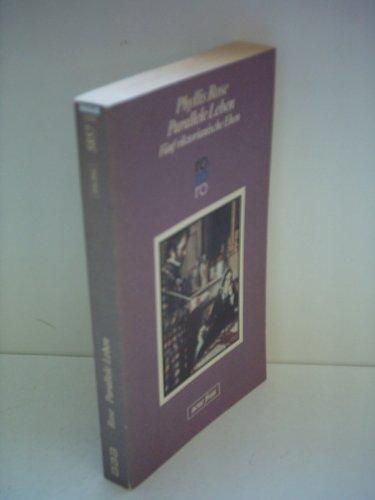 Parallele Leben. Fünf viktorianische Ehen. - Phyllis Rose