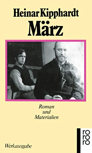 März. Roman und Materialien. ( Werkausgabe).: Kipphardt, Heinar