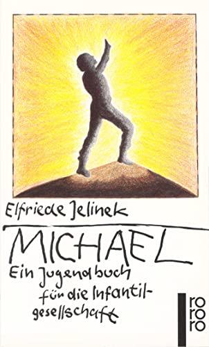 Michael: Ein Jugendbuch für die Infantilgesellschaft: Jelinek, Elfriede: