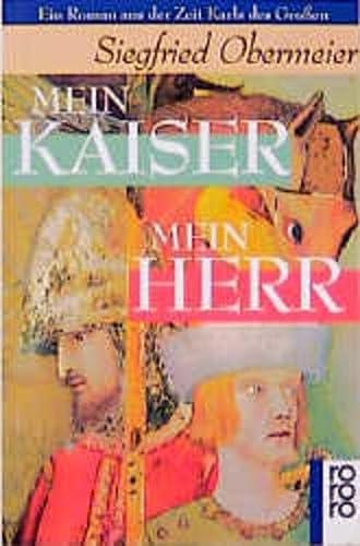 9783499159787: Mein Kaiser - Mein Herr. Ein Roman aus der Zeit Karls des Grossen