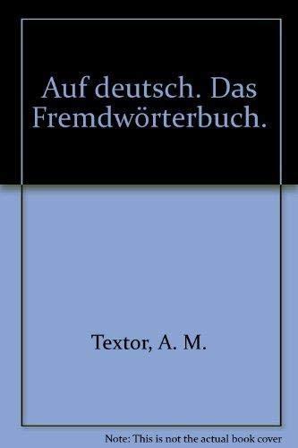 9783499160844: Auf deutsch. Das Fremdwörterlexikon