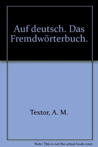 9783499160844: Auf deutsch: Das Fremdwörterlexikon : Handbuch mit 20000 Fremdwörtern aus allen Lebensgebieten mit knappen u. zuverlässigen Erklärungen sowie ... (Rororo Handbuch) (German Edition)