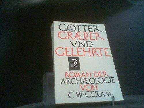 9783499167904: Götter, Gräber und Gelehrte. Roman der Archäologie