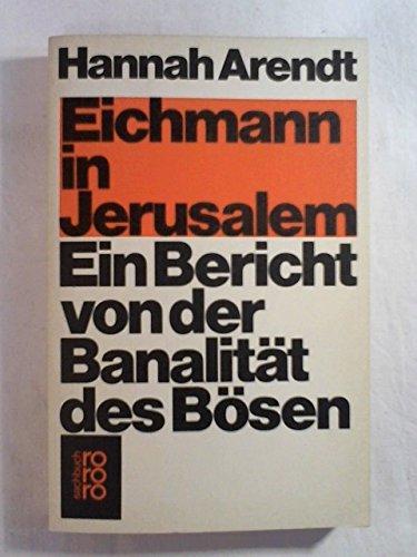 Eichmann in Jerusalem. Ein Bericht von der: Arendt, Hannah
