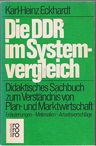 9783499171611: Die DDR im Systemvergleich: Didakt. Sachbuch zum Verstandnis von Plan- u. Marktwirtschaft : Erl., Materialien, Arbeitsvorschlage (Rororo Sachbuch) (German Edition)