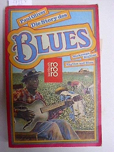 Die Story des Blues. Worksongs, Ragtime, Rhythm: Oliver, Paul