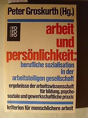 9783499172403: Arbeit und Pers�nlichkeit: Sozialisation in der arbeitsteiligen Gesellschaft.