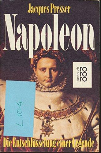 Napoleon. Die Entschlüsselung einer Legende. - Presser, Jacques