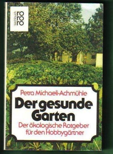 9783499174216: Der Gesunde Garten - Der Okologische Ratgeber fur den Hobbygartner