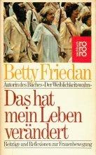Das hat mein Leben verändert : Beiträge und Reflexionen zur Frauenbewegung. rororo 7651 rororo-Sachbuch, - Friedan, Betty