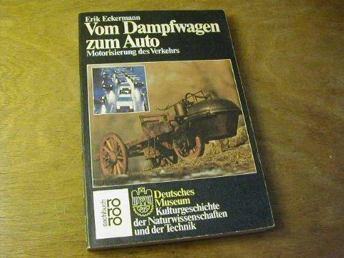 9783499177071: Vom Dampfwagen zum Auto. Motorisierung des Verkehrs. (Deutsches Museum)