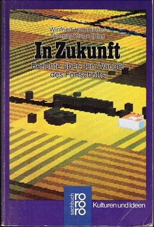 9783499179129: In Zukunft: Berichte über den Wandel des Fortschritts (Kulturen und Ideen) (German Edition)