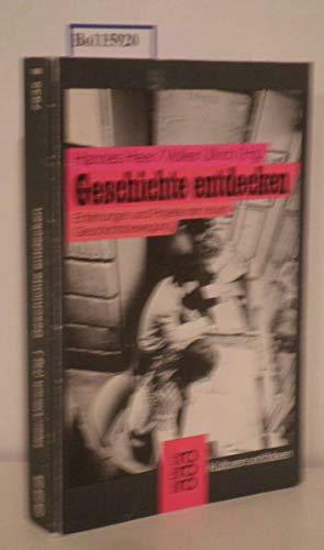 9783499179358: Geschichte entdecken. Erfahrungen und Projekte der neuen Geschichtsbewegung