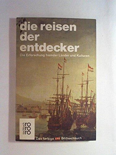 Die Reisen der Entdecker : d. Erforschung: Hale, John R.