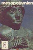 Mesopotamien frühe Staaten an Euphrat u. Tigris / von Samuel Noah Kramer u. d. Red. d. ...