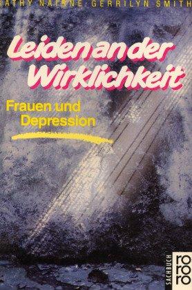 9783499183584: Leiden an der Wirklichkeit. Frauen und Depression