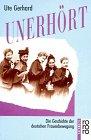 Unerhort: Die Geschichte der deutschen Frauenbewegung (Rororo Sachbuch) (German Edition) - Gerhard, Ute