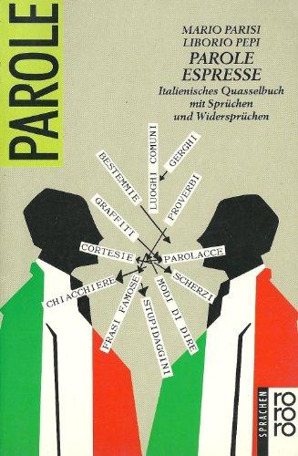 9783499184345: Parole Espresse. Italienisches Quasselbuch mit Sprüchen und Widersprüchen. (Sprachbücher)