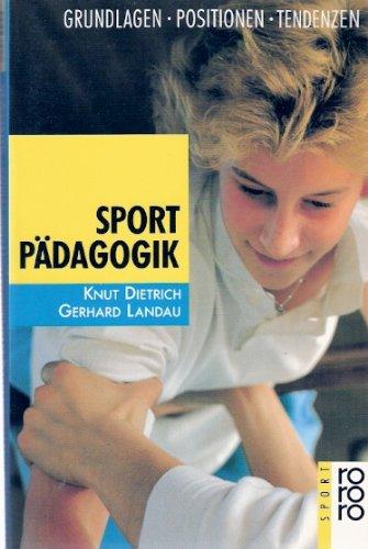 9783499186233: Sportpädagogik. Grundlagen, Positionen, Tendenzen