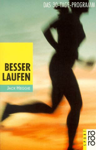 9783499186646: Besser laufen. Das 30- Tage- Programm. ( sport).