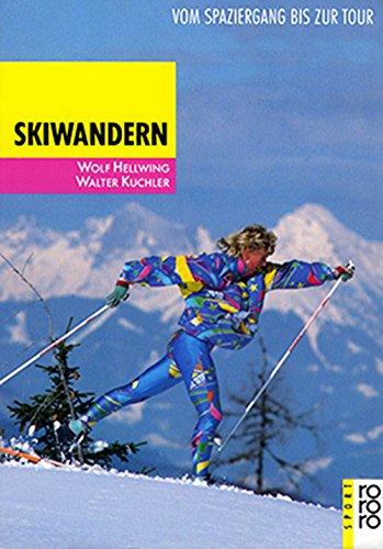 9783499186929: Skiwandern. Vom Spaziergang bis zur Tour. (sport)