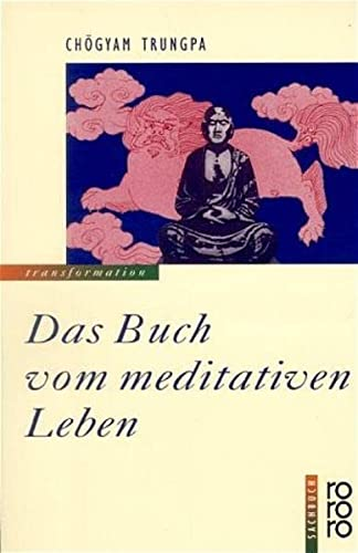 Das Buch vom meditativen Leben (349918723X) by Chögyam Trungpa