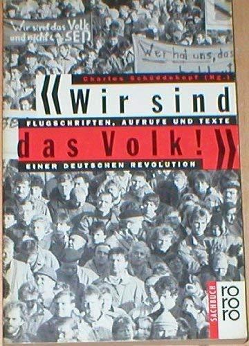 9783499187414: Wir sind das Volk!: Flugschriften, Aufrufe und Texte einer deutschen Revolution (Rororo Sachbuch) (German Edition)