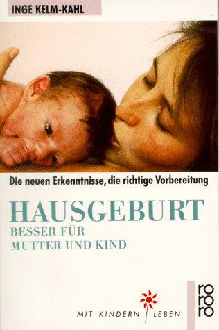 9783499187629: Hausgeburt, Besser für Mutter und Kind
