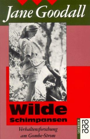 9783499188381: Wilde Schimpansen. Verhaltensforschung am Gombe-Strom