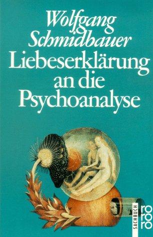 9783499188398: Liebeserklärung an die Psychoanalyse. ( sachbuch).